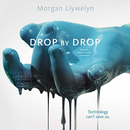 Drop by Drop by Morgan Llywelyn