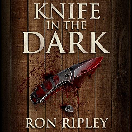 Knife in the Dark by Ron Ripley