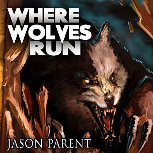 Where Wolves Run by Jason Parent